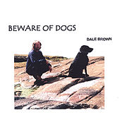 Beware of Dogs by Dale Brown