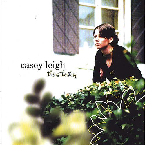 Play & Download This Is the Story by Casey Leigh | Napster