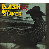 Play & Download Dash Does Shaver by Dash Rip Rock | Napster