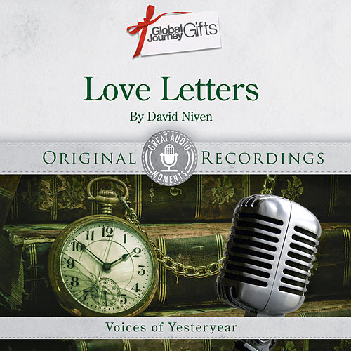 Play & Download Great Audio Moments, Vol.9: Love Letters Read by David Niven by David Niven | Napster