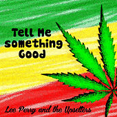 Play & Download Tell Me Something Good by The Upsetters | Napster