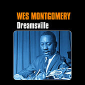 Dreamsville by Wes Montgomery
