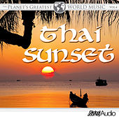 The Planet's Greatest World Music, Vol. 4: Thai Sunset by Global Journey