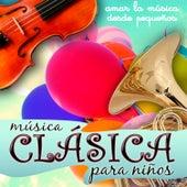 Play & Download Música Clásica para Niños. Amar la Música Desde Pequeños by Polifónica de Música Clásica de Barcelona | Napster