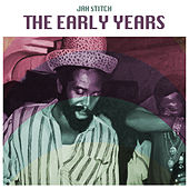 Play & Download The Early Years by Jah Stitch | Napster