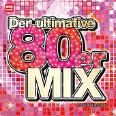 Der Ultimative 80er Mix by Various Artists