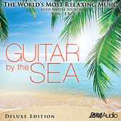 Play & Download The World's Most Relaxing Music with Nature Sounds, Vol.15: Guitar by the Sea (Deluxe Edition) by Global Journey | Napster