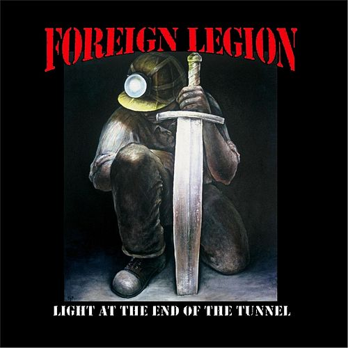 Play & Download Light At the End of the Tunnel by Foreign Legion | Napster