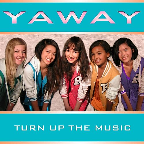 Turn Up the Music by Yaway