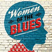 Play & Download Women of the Blues by Various Artists | Napster
