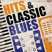 Play & Download Hits and Classic Blues by Various Artists | Napster