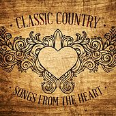 Play & Download Classic Country - Songs From The Heart by Various Artists | Napster