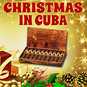 Play & Download Christmas in Cuba by Various Artists | Napster