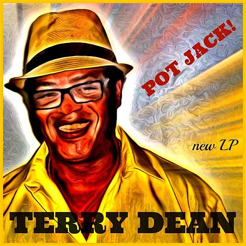 Play & Download Pot Jack by Terry Dean | Napster