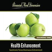 Play & Download Health Enhancement: Isochronic Tones Brainwave Entrainment by Binaural Mind Dimension | Napster