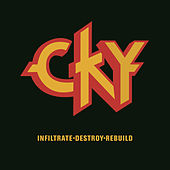 Infiltrate, Destroy, Rebuild by CKY