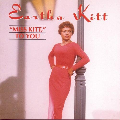 Miss Kitt, To You by Eartha Kitt