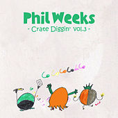Play & Download Phil Weeks Crate Diggin', Vol.3 by Various Artists | Napster