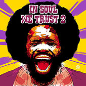 Play & Download In Soul We Trust, Vol. 2 by Various Artists | Napster