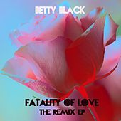 Play & Download Fatality of Love (The Remix EP) by Betty Black | Napster