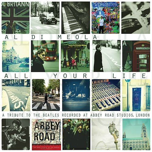 Play & Download All Your Life (A Tribute to the Beatles) by Al DiMeola | Napster