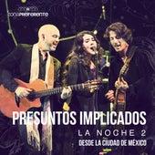 Play & Download La Noche 2 desde la Ciudad de México / Zona Preferente by Presuntos Implicados | Napster