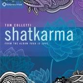 Shatkarma by Tom Colletti