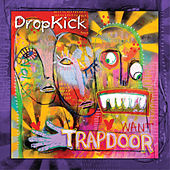 Play & Download Trapdoor by Dropkick | Napster