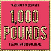Play & Download 1,000 Pounds (feat. Bodega Bamz) - Single by Trademark The Skydiver | Napster