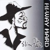 Play & Download Hi-Way Hard by Slim Fatz | Napster