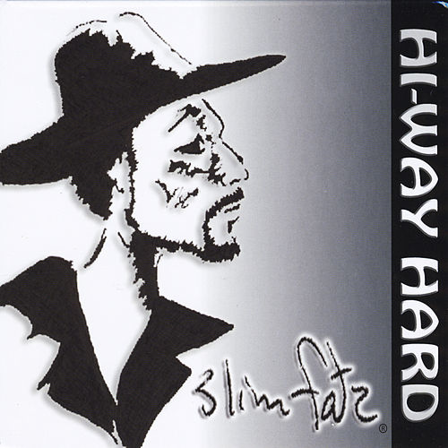 Play & Download Hi-Way Hard by Slim Fatz | Napster