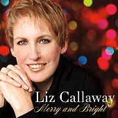 Play & Download Merry and Bright by Liz Callaway | Napster