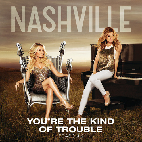 Play & Download You're The Kind Of Trouble by Nashville Cast | Napster