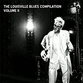 The Louisville Blues Compilation, Vol. II by Various Artists