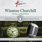 Play & Download Great Audio Moments, Vol.10: Winston Churchill - The Story of World War II by Winston Churchill | Napster