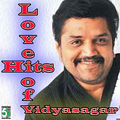 Play & Download Love Hits of Vidyasagar by Various Artists | Napster