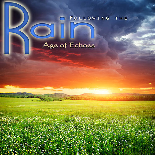 Play & Download Following the Rain by Age of Echoes | Napster