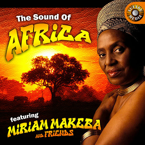Play & Download Miriam Makeba & Friends - The Sound of Africa by Various Artists | Napster