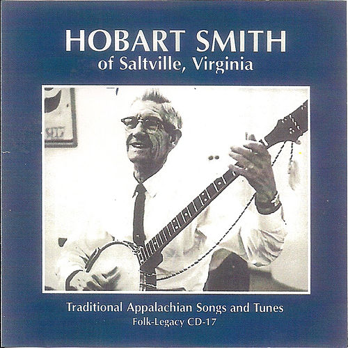 Play & Download Traditional Appalachian Songs and Tunes by Hobart Smith | Napster