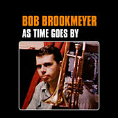 As Time Goes By by Bob Brookmeyer