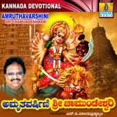 Play & Download Amruthavarshini Sri Chamundeshwari by S.P. Balasubramanyam | Napster