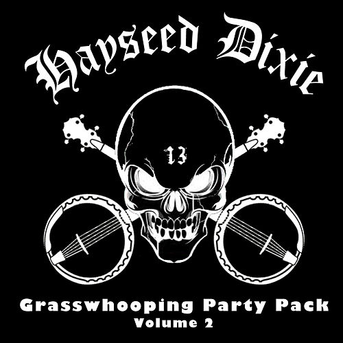 Play & Download Grasswhoopin' Party Pack, Vol. 2 by Hayseed Dixie | Napster