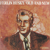 Play & Download Old and New by Ferlin Husky | Napster