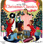 Merry Little Christmas Classics by Various Artists