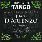 Play & Download Crónica del Tango: El Grillo by Juan D'Arienzo | Napster