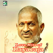 Play & Download Love Hits of Ilayaraja by Various Artists | Napster