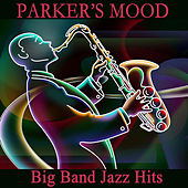 Play & Download Parker's Mood: Big Band Jazz Hits by The O'Neill Brothers Group | Napster
