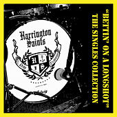 Play & Download Bettin' on a Longshot: The Singles Collection by Harrington Saints | Napster