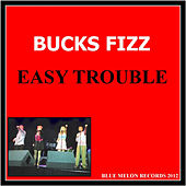 Play & Download Easy Trouble by Bucks Fizz | Napster