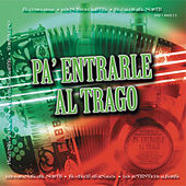 Play & Download Pa Entrarle Al Trago by Various Artists | Napster